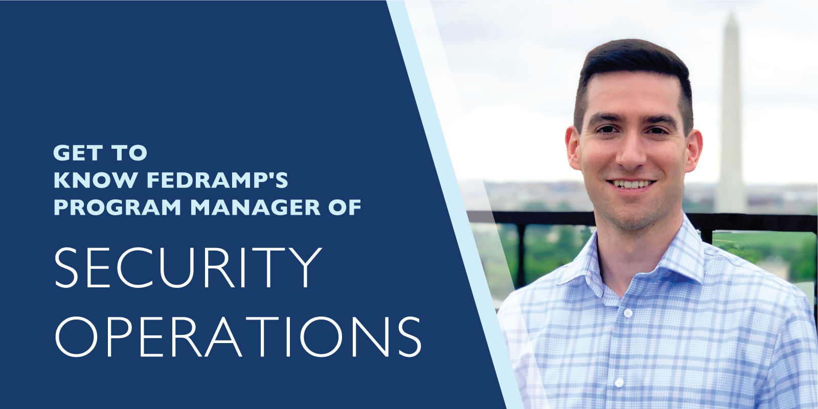 Get to Know FedRAMP's Program Manager of Security Operations